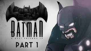 Best Friends Play Batman: The Telltale Series (Part 1)