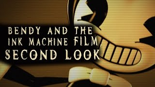 Bendy and the Ink Machine - Film - Second Look