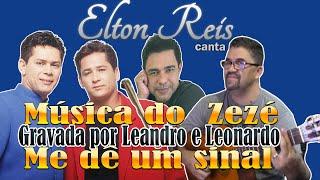 Me dê um Sinal (Zezé Dicamargo) Leandro e Leonardo -  Elton Reis  (Cover)