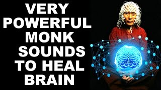 **WARNING**  SECRET MONK SOUNDS FOR BRAIN ACTIVATION & HEALING : VERY POWERFUL width=