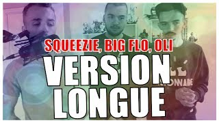 SQUEEZIE, BIG FLO, OLI - VERSION LONGUE