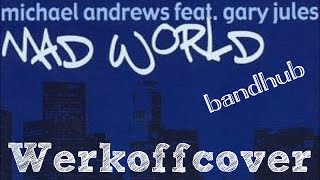 Werkoff - Michael Andrews - Mad World rock cover bandhub