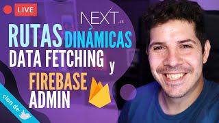 Rutas dinámicas y Data Fetching con NextJS y usando Firebase Admin 🔥