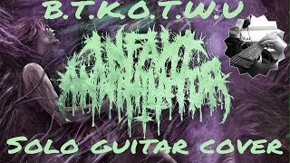 Infant Annihilator Behold The Kingdom Of The Wretched Undying (solo guitar play)