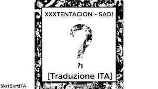 XXXTENTACION - SAD! [Traduzione ITA]