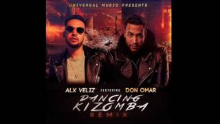 Alx Veliz ft. Don Omar - Dancing Kizomba (Remix)