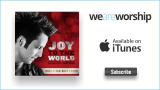 Lincoln Brewster - Joy To The World (Live)