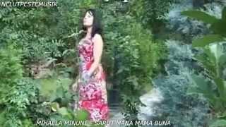 MIHAELA MINUNE - SARUT MANA MAMA BUNA