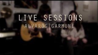 Live Sessions | AlvaroG y Garmune