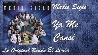 La Original Banda El Limón / Ya me cansé  (Disco Medio Siglo)