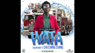 Chi Ching Ching - Gyal Dem Want WATA -Clarendon Riddim MARCH 2015 (@TuchPointMusic)
