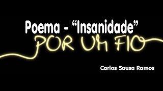 Poema Insanidade - Carlos Sousa Ramos
