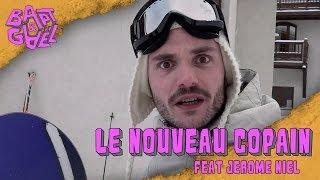 Le nouveau copain feat Jérôme Niel - Bapt&Gael