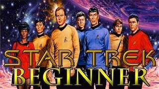 How To Get Into Star Trek? Beginner HELP! (Feed Back)