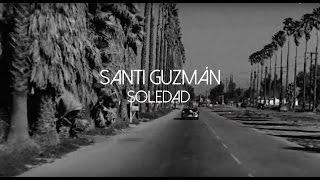 Santi Guzmán - Soledad