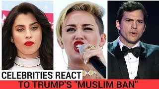 Celebrities React To Trump's 'Muslim Ban' | Hollywire