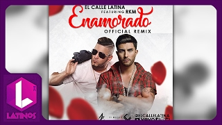 Enamorado (Remix) El Calle Latina Ft. RKM (REGGAETON ROMANTICO 2017)