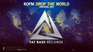 KOFM - Drop The World (Original Mix) [OUT NOW!]