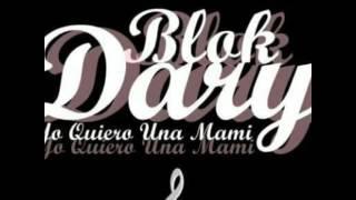 Bloke Dary Yo Quiero Una Mami (Prod.By Clon876)