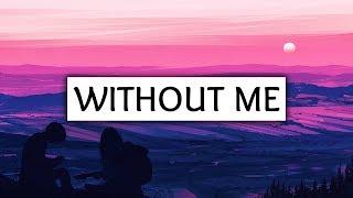 Halsey ‒ Without Me (Lyrics)