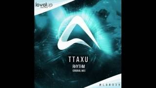 TTaXU - Rhythm (Original Mix) Preview
