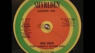 Soul disco / Tony Aiken&Future 2000Shyrlden Records 76'
