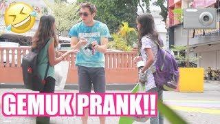DONT MAKE ME LOOK GEMUK!!! (PRANK)
