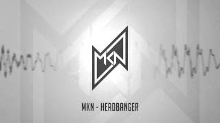MKN - Headbanger | Free Download