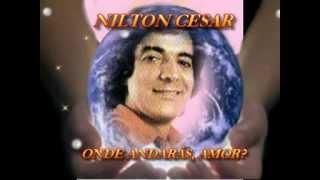 NILTON CESAR   ONDE ANDARÁS, AMOR    YouTube
