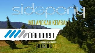 SIDEPONY - MELANGKAH KEMBALI (OST FILOSOFIKOPI) VIDEO LIRIK