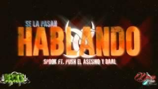 """Se La Pasan Hablando-Spook Ft. Push """"El Asesino"""" & Baal"""