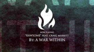 """A War Within - """"Rawsome"""" (feat. Craig Mabbitt of Escape The Fate)"""