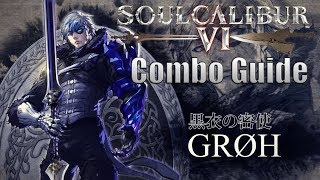 Soul Calibur VI : Groh Combo Guide