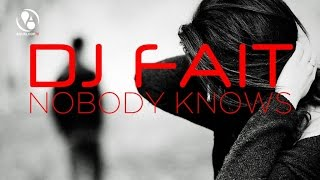DJ Fait - Nobody Knows