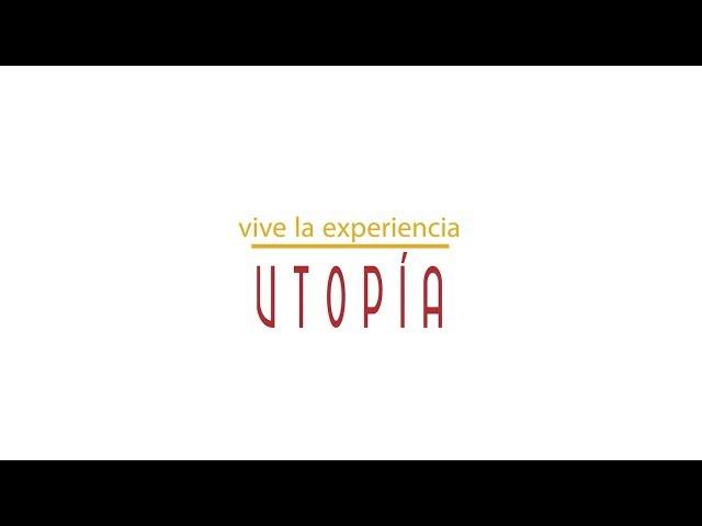 ¡Vive la Experiencia Utopía!