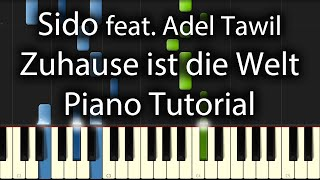 Sido feat. Adel Tawil - Zuhause Ist Die Welt In Ordnung Tutorial (How To Play On Piano)