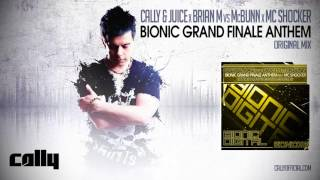 Cally & Juice x Brian M vs McBunn x MC Shocker - Bionic Grand Finale Anthem (Original Mix)
