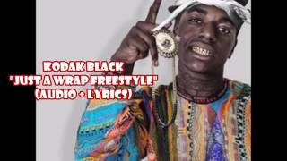 Kodak Black - Just A Wrap Freestyle (audio + lyrics)