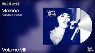 Roberta Miranda - Moreno - Volume 8 - [Áudio Oficial]