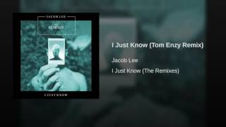I Just Know (Tom Enzy Remix)