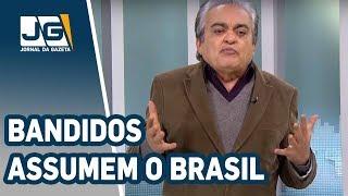 José Nêumanne Pinto/Bandidos assumem o Brasil por falta de governo