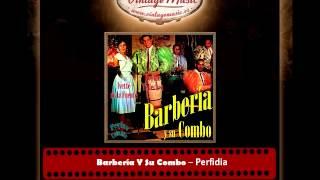 Barbería Y Su Combo -- Perfidia (Perlas Cubanas)