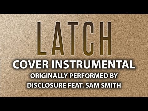 Latch (Cover Instrumental) [In the Style of Disclosure feat. Sam ...