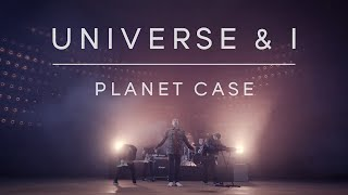 Planet Case - Universe & I (Official Video)