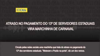 Atraso no pagamento do 13º de servidores estaduais vira marchinha de Carnaval
