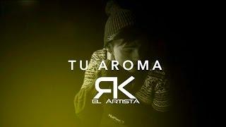 RK - Tu Aroma (Lyric)