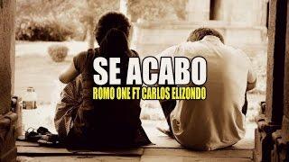 Romo One x Carlos Elizondo - Se acabo #RETO1500LIKES