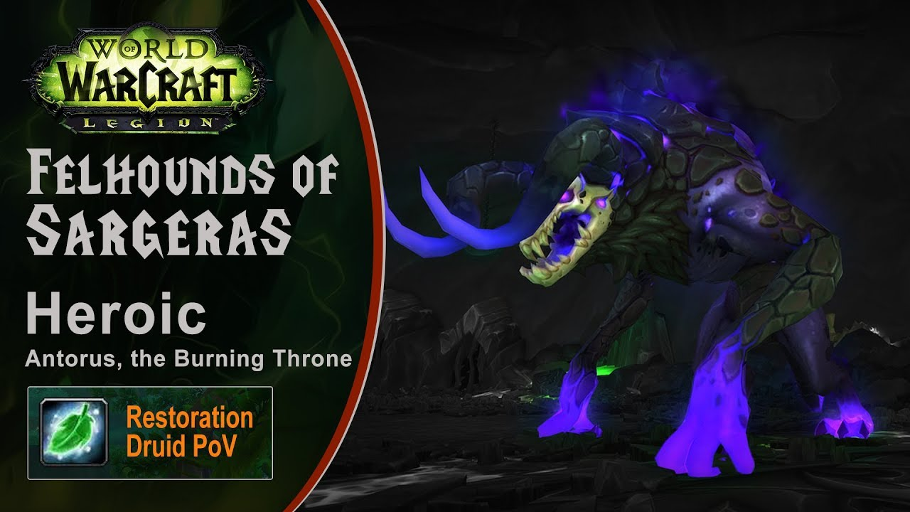 [LGN] Felhounds of Sargeras, Heroic Antorus, Restoration Druid PoV (Game Sounds Only)
