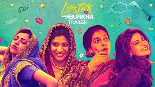 LIPSTICK UNDER MY BURKHA | Official Trailer 2 | Releasing 21 July | Konkona Sensharma, Ratna Pathak