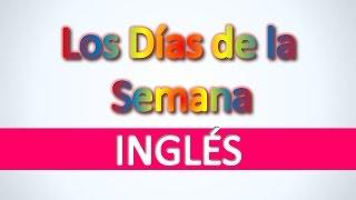 Inglés | Los Días de la Semana - Aprender vocabulario básico en inglés rápido y fácil